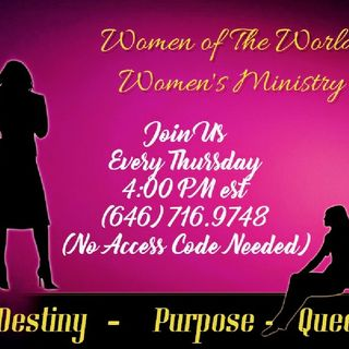 WOW~ Women Of The World Women's Ministry Fellowship From Thursday Afternoon Re-Broadcast