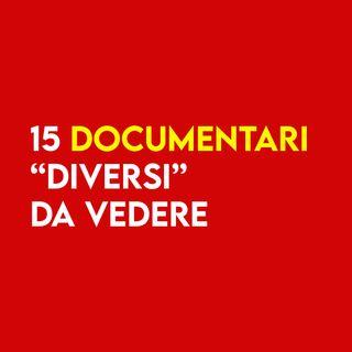 """15 DOCUMENTARI """"diversi"""" da VEDERE"""