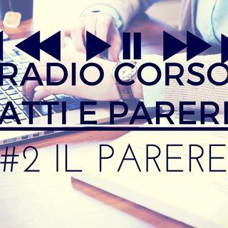 Radio Corso Atti e Pareri - #2 Il Parere