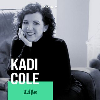 "Kadi Cole – Life - ""Finding God's Calling for Me"""
