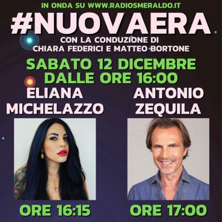 #NUOVAERA con Eliana Michelazzo e Antonio Zequila