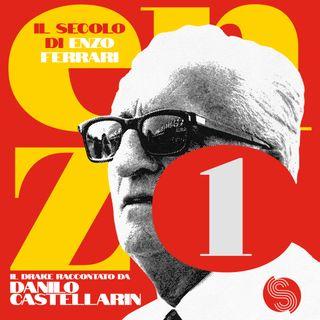 Il secolo di Enzo Ferrari - Le origini