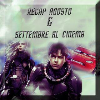 Recap agosto & settembre al cinema