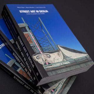 58. La Street Art siciliana in una guida che non è una semplice guida…