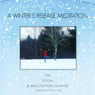 A Winter's Release Meditation
