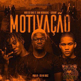 Miro Do Game ft. Uami Ndongadas & Lurhany - Motivação (Afro Trap)2020