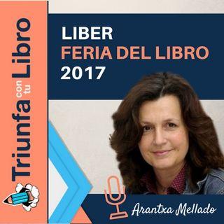 Liber: Feria Internacional del Libro 2017. Entrevista a Arantxa Mellado. Episodio 113.