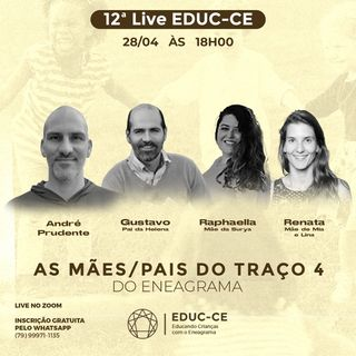 12a Live EDUC-CE: As Mães e Pais do Traço 4 do Eneagrama(1)