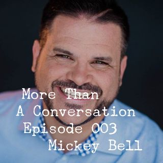 #003 Mickey Bell, Comedian, Author, Pastor