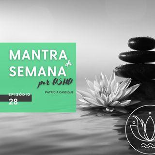 Mantra #28: Dicas para Carência Emocional