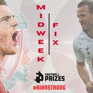Liverpool v Spurs | Match reaction | Midweek Fix