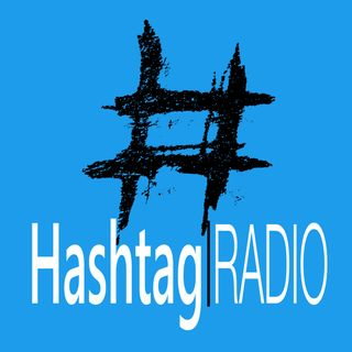 Hashtag radio Podcast - Ep. 206: Sorry it's late