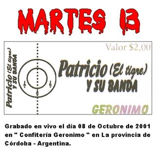 Martes 13 - Patricio El Tigre y su Banda