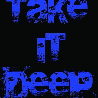 #TAKEITDEEP: WORSE WEEKEND