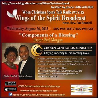 """""""Components Of A Blessing"""" - Pastor Paul Morgan, Guest on Wings of the Spirit"""