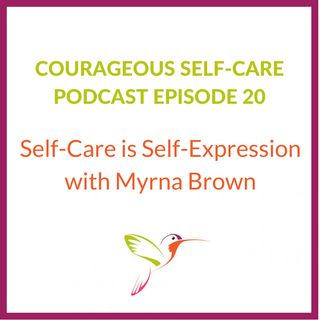 Self-Care is Self-Expression with Myrna Brown