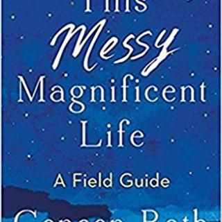 This Messy Magnificent Life with guest Geneen Roth