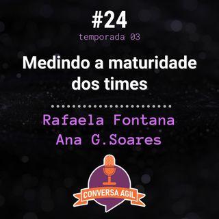 #24 - Medindo a maturidade dos times com Rafaela Fontana e Ana G. Soares
