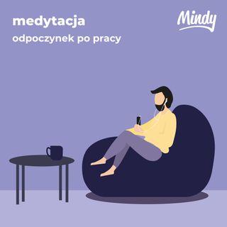 Medytacja z Mindy - odpoczynek po pracy