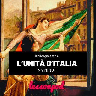 Il Risorgimento e L'Unità d'Italia in 7 minuti