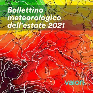 Bollettino meteo dell'estate 2021
