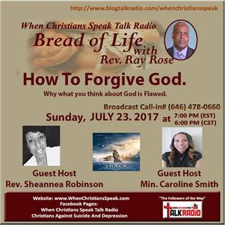 Bread of Life Presents: How To Forgive God.  What you think about God is Flawed.