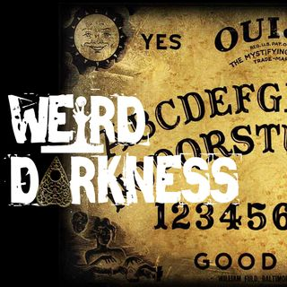 """WISHING ON THE OUIJA"" and 6 More Scary True Stories! #WeirdDarkness"