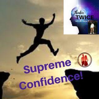 Supreme Confidence!