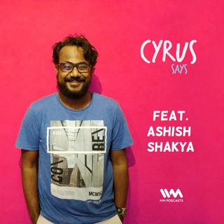 Ep. 260: Feat Ashish Shakya