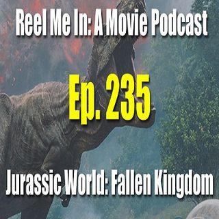 Ep. 235: Jurassic Park: Fallen Kingdom