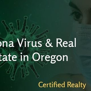 Pandemics And Oregon Real Estate