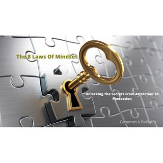 Episode 4 - What Makes The 8 Laws Of Mindset Different?