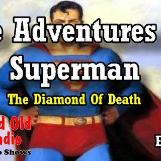The Adventures Of Superman, The Diamond Of Death Ep. 1 | #oldtimeradio #TheAdventuresOfSuperman