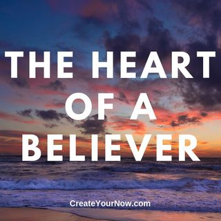 1604 The Heart of a Believer