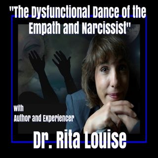 Empaths vs Narcissists with Dr Rita Louise