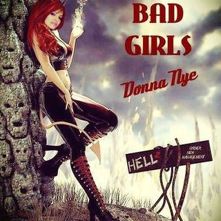 Bad Girls Radio Show w/Donna Nye