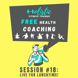 FREE HEALTH COACHING #19: LIVE FOR LUNCHTIME!