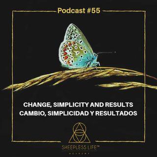 055 - Cambio, simplicidad y resultados