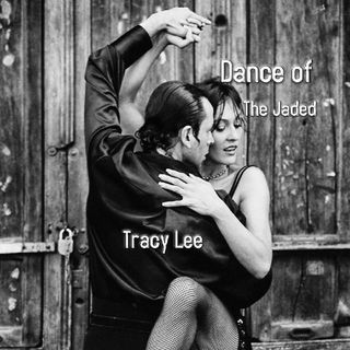 Dance of The Jaded