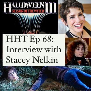 """Ep 68: Interview w/Stacey Nelkin from """"Halloween III: Season of the Witch"""""""