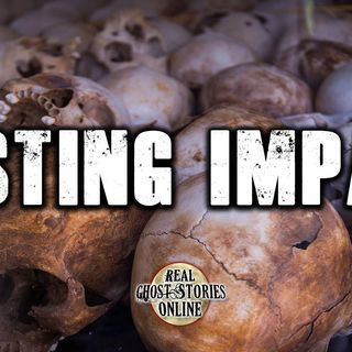 A Lasting Impact | Ghost Stories, Paranormal, Supernatural