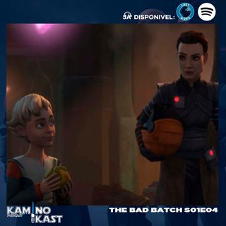 KaminoKast 148: The Bad Batch S01E04