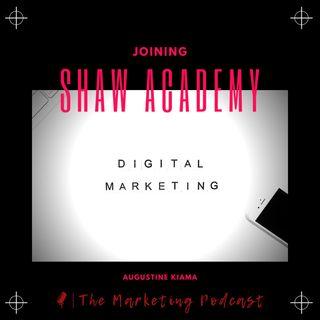 Joining Shaw Academy | Digital Marketing | Marketing School