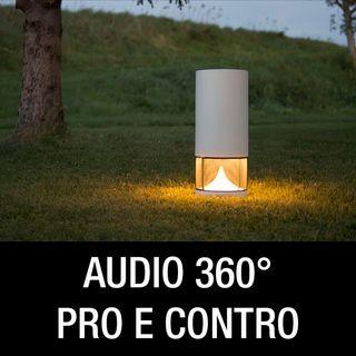 Audio a 360° in esterno! Pro e contro