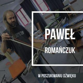 Paweł Romańczuk w poszukiwaniu dźwięku