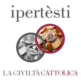 """""""Questioni antropologiche e politiche delle criptovalute"""". Quaderno 4112 de """"La Civiltà Cattolica"""""""