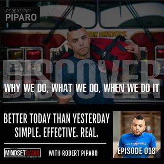 "How to be better today than you were yesterday! Simple. Effective. Real. With Robert Piparo aka ""Pip"""