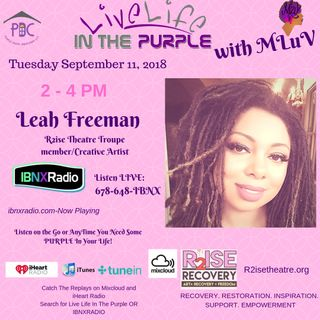 Live Life In The Purple with MLuv 9-11-18 with guest Leah Freeman