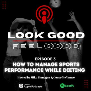 Episode 3: How To Manage Sports Performance While Dieting