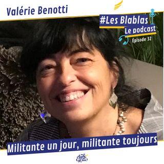 #32 Valérie Benotti - Militante un jour, militante toujours - Les Blablas : Osons parler du handicap